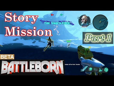 Battleborn [Open Beta] - The Voids Edge (Part 1) - Co-Op Story Mission - Live Gameplay Commentary