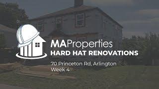 Hard Hat Renos, 70 Princeton, Arlington - Week 4
