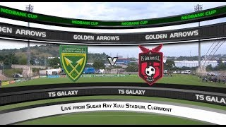 Nedbank Cup | Semi-Final | Golden Arrows vs TS Galaxy