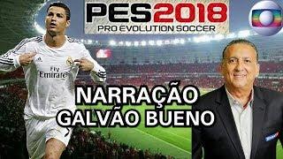 PES 2018 - PC - NARRAÇÃO GALVÃO BUENO