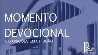 Devocional - 1ª João #14 - Rev. Willams Guilherme