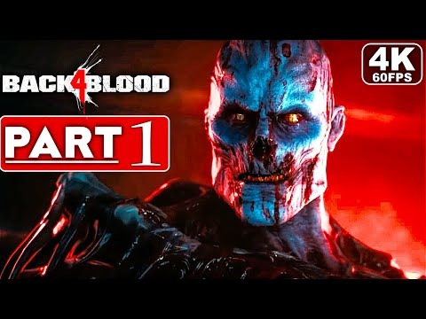 BACK 4 BLOOD Gameplay Walkthrough Part 1 CAMPAIGN [4K 60FPS PC] - No Commentary