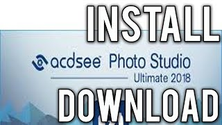 How to Downloand &  Install  ACDSee Photo Studio Ultimate 2018