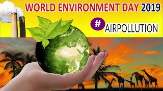 WORLD ENVIRONMENT DAY 2019 THEME | 5 JUNE | FACTS