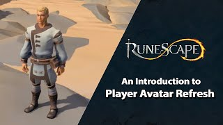An Introduction to Player Avatar Refresh (pt.2) | RuneScape Content Showcase (May 2021)