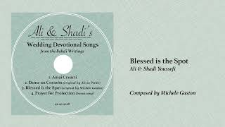 Blessed is the Spot Wedding Devotional Songs