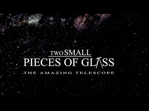 The Amazing Telescope | Astronomy Documentary - Two Small Pieces of Glass full dome presentation
