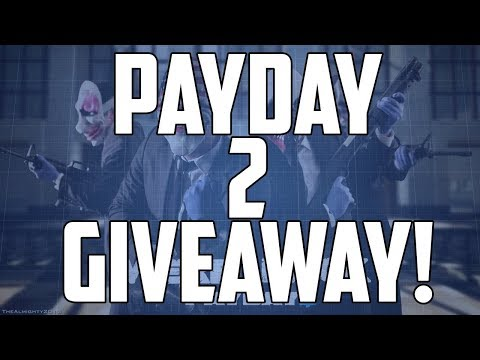 Everyone Gets A Free Copy of Payday 2; Channel Update & Epic Steam Key Giveaway