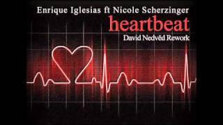 Heartbeat - Enrique Iglesias ft. Nicole Scherzinger (David Nedved Rework)