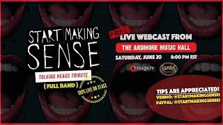Start Making Sense LIVE from Ardmore Music Hall 6/20/20