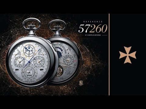 REFERENCE 57260 - The Most Complicated Watch Ever Made - Vacheron Constantin