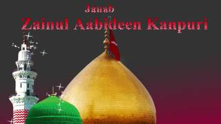 Nabi Ji Aa Rahe Hain  Zainul Aabideen Kanpuri Naat by Qadri Web