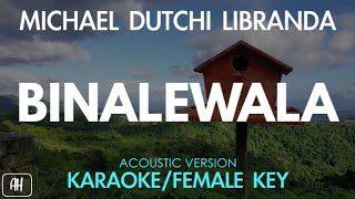 Michael Dutchi Libranda - Binalewala (Karaoke/Acoustic Instrumental) [Female Key]