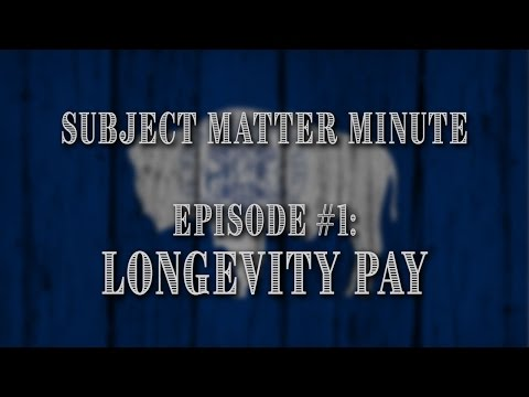Subject Matter Minute, Episode #1 -  Longevity Pay