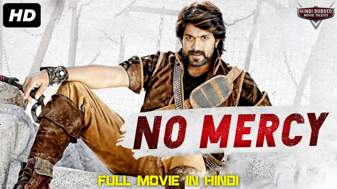Download NO MERCY - Yash South Indian Movies Dubbed In Hindi Full Movie   Hindi Dubbed Action Romantic Movie