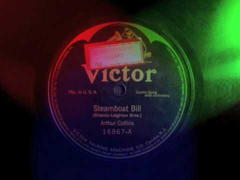 Steamboat Bill -Arthur Collins