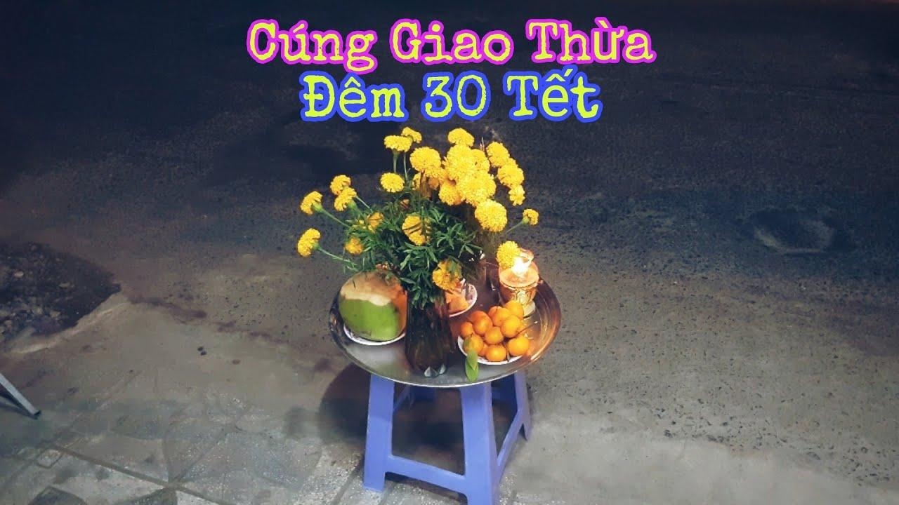 Tết 2021 (Tân Sửu) - Cúng Giao Thừa Đêm 30 Tết