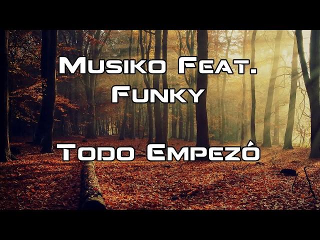 Todo Empezó Letras - Musiko Feat Funky Anexo