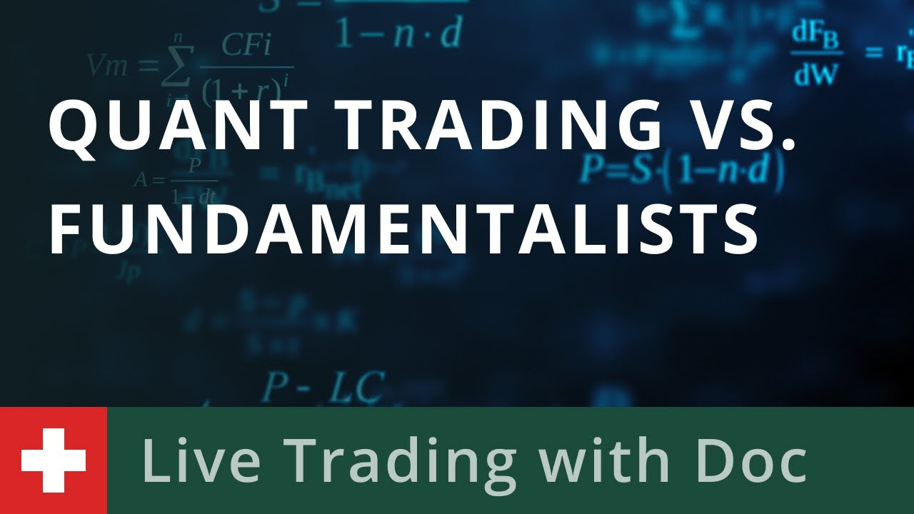 Trading with Doc 13/01 - Quant Trading vs. Fundamentalists