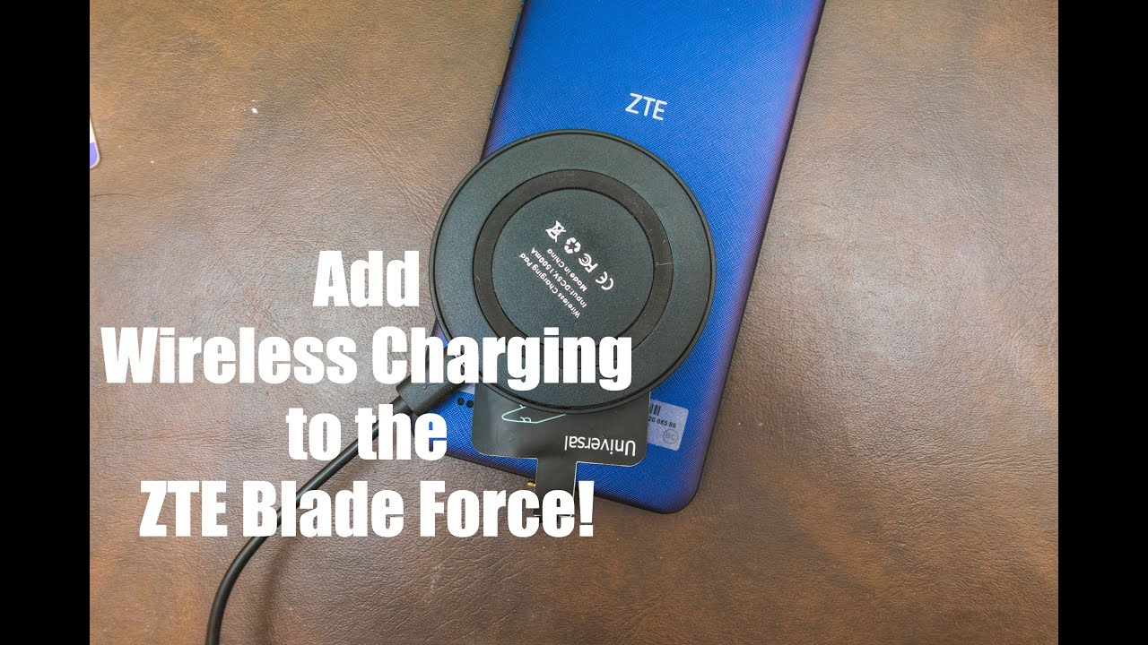 How to add Wireless Charging to your ZTE Blade Force
