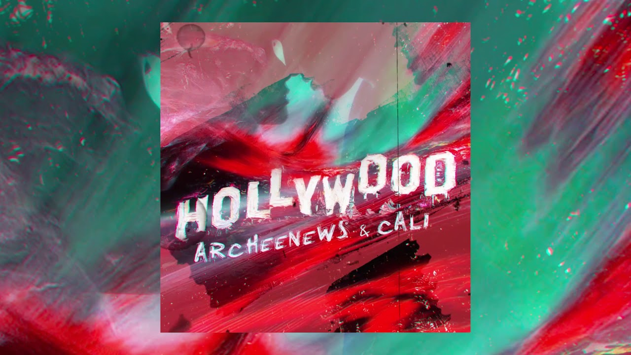 archeenews & Cali – HOLLYWOOD | Official Audio