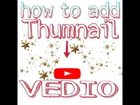 How to add thumbnail on YouTube vedio