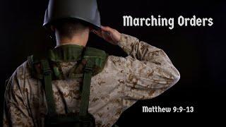 Marching Orders (Matthew 9:9-13)