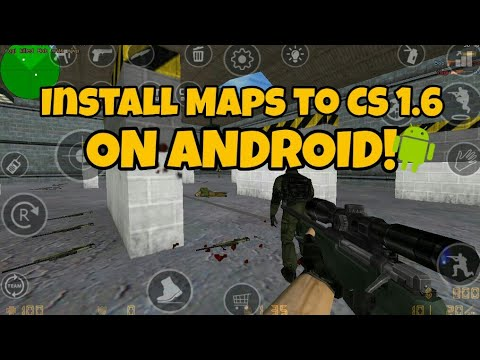How To Install Maps Into CS 1.6 on Android! - Easy Tutorial