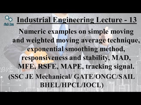 Industrial Engineering Lecture 13: Simple moving and Weighted moving average technique.