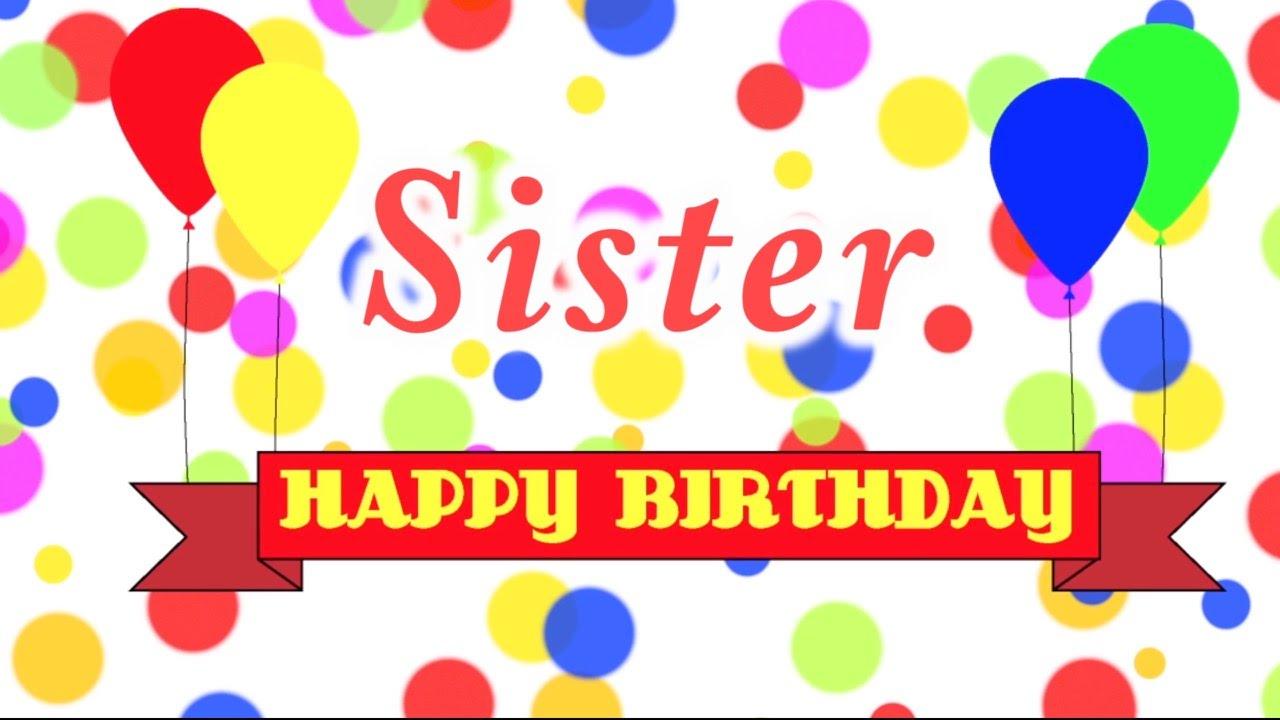 Happy Birthday Sister Song Youtube