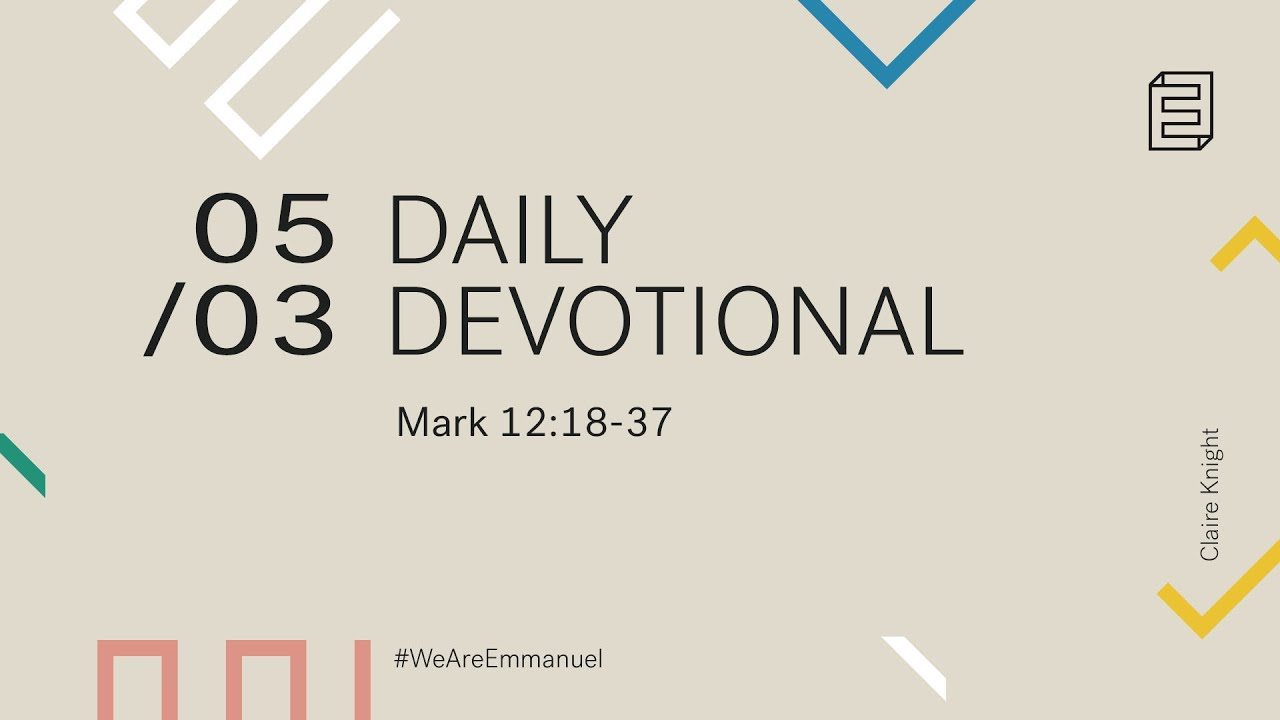 Daily Devotion with Claire Knight // Mark 12:18-37 Cover Image