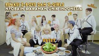 Reaksi Z-BOYS dan Z-GIRLS Nyobain Makanan Unik Indonesia