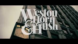 Weston Horn & The Hush - She Had It All (Official Video)