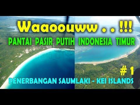 #1 -  INDAHNYA  Pantai Saumlaki  -  Kei Islands ( Penerbangan Pesawat Perintis)