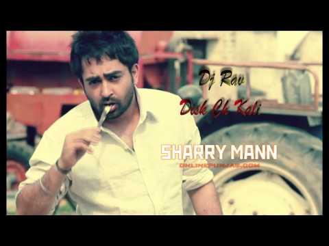 Sharry Mann Disk Ch Kali Dj Rav Dhol Mix