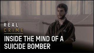 True Crime Documentary | the Mind of a Suicide Bomber | Real Crime