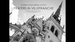 PRAYERS IN VILLEFRANCHE Andrew David Perkins (ASCAP)