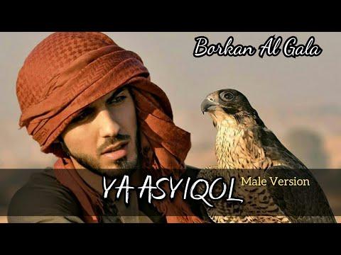 Ya Asyiqol Lirik - Male Version - Borkan Al Gala