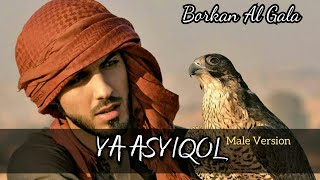 Video Ya Asyiqol Lirik - Male Version - Borkan Al Gala download MP3, 3GP, MP4, WEBM, AVI, FLV Oktober 2018