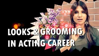 How Important is, Grooming, Health and Fitness in Acting Career ?
