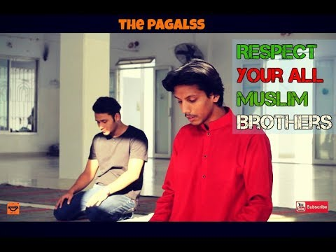 Respect Your All Muslim Brothers  Presented By : Team #The_Pagals 😇