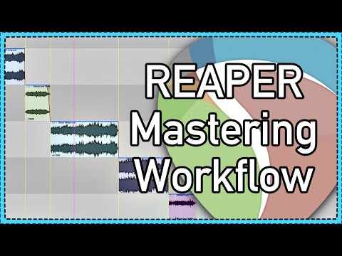 REAPER Album Mastering Workflow - 2016 update - how to