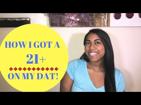 How I Got A 21+ On My DAT | DAT Study Tips