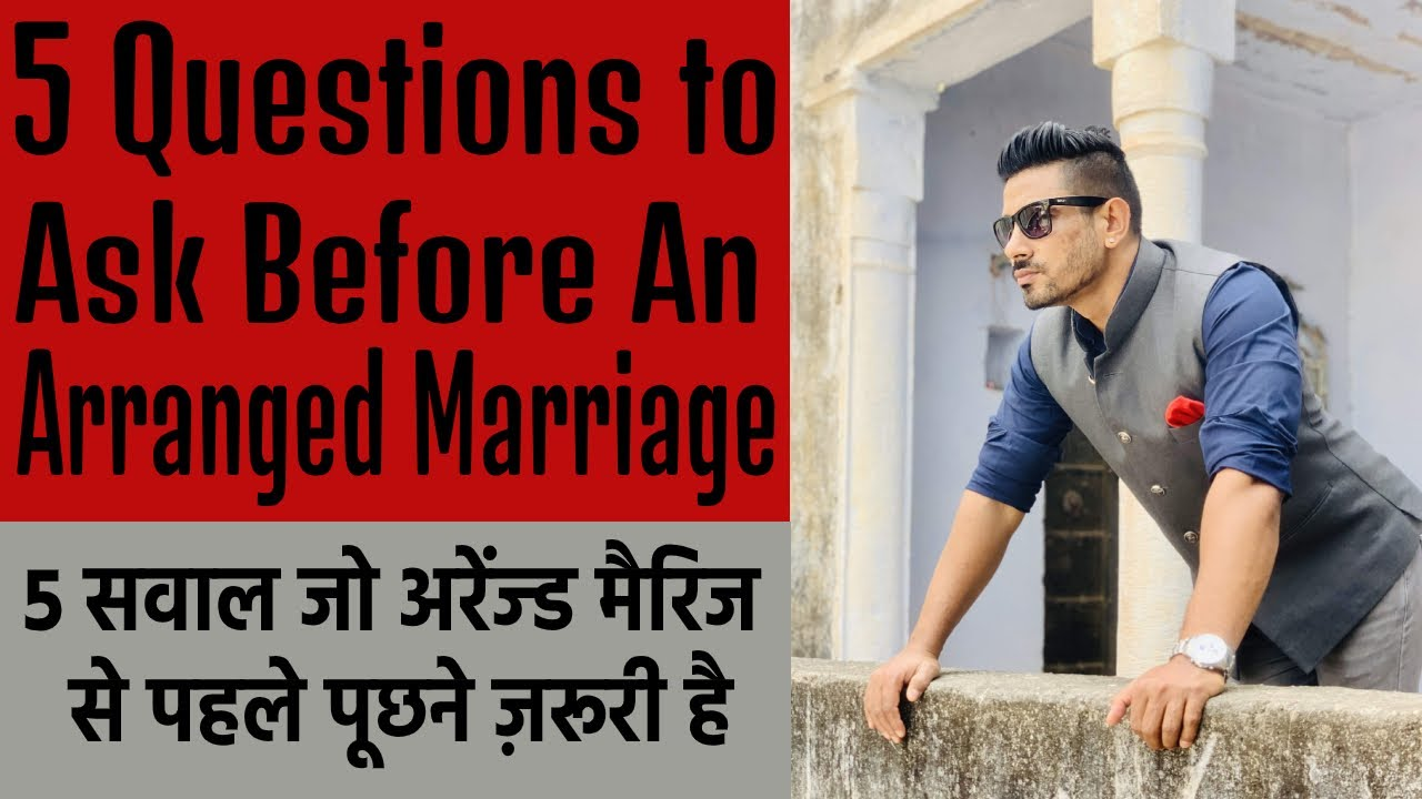 5 Questions To Ask Before An Arranged Marriage | Arranged