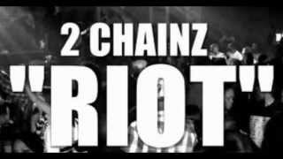 2 Chainz Riot (Remix) Refill feat. Prodigal Son