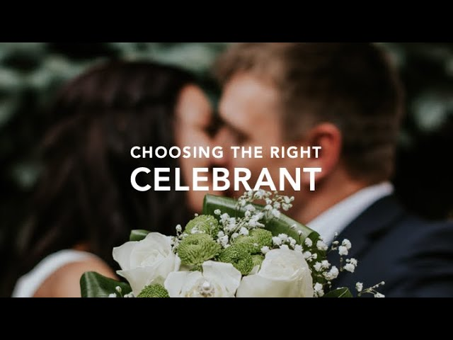 Choosing the Right WEDDING Celebrant