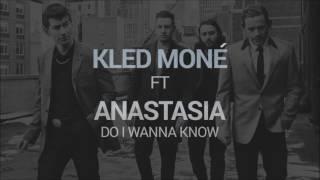 Kled Mone ft. Anastasia - Do I Wanna Know