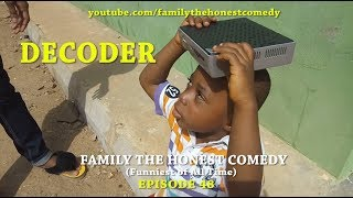 DECODER (Family The Honest Comedy)(Episode 48)