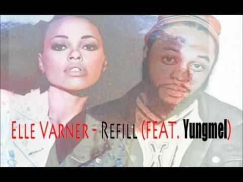 Elle Varner - Refill (Feat. Yungmel)