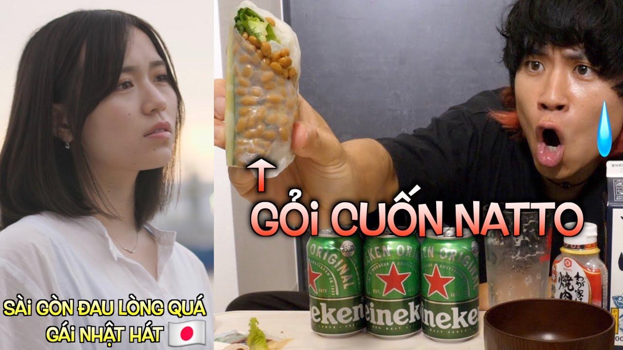 Sài Gòn Đau Lòng Quá được mọi người yêu thích quá nhiều nên ăn mừng Gỏi cuốn Natto và cái kết ...